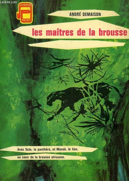 LES MAITRES DE LA BROUSSE