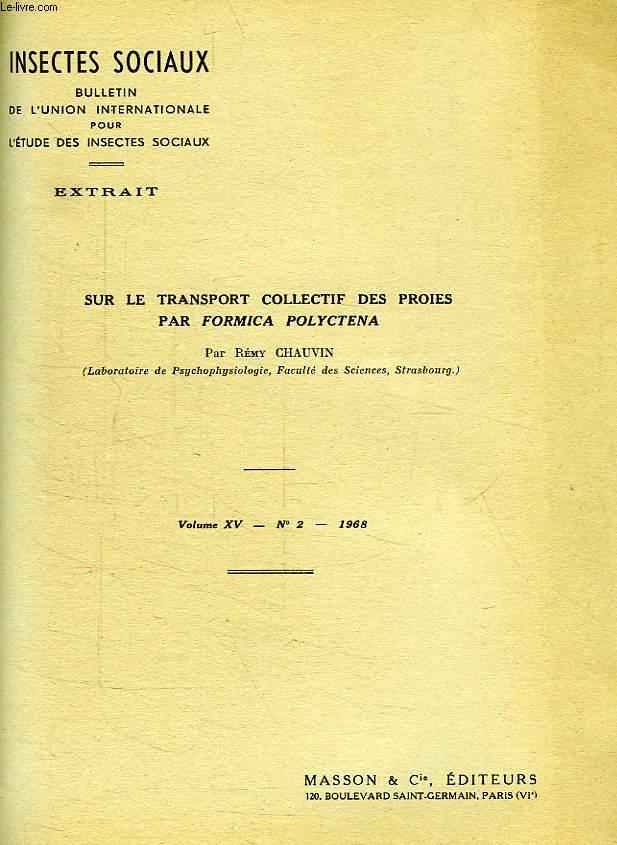 SUR LE TRANSPORT COLLECTIF DES PROIES PAR FORMICA POLYCTENA