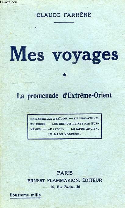 MES VOYAGES, I, LA PROMENADE D'EXTREME-ORIENT
