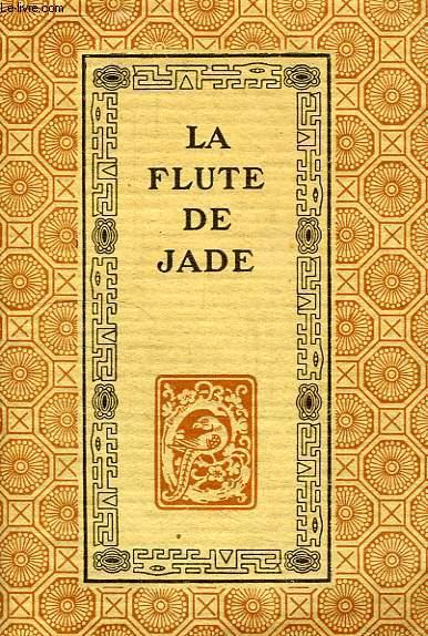 LA FLUTE DE JADE, POESIES CHINOISES