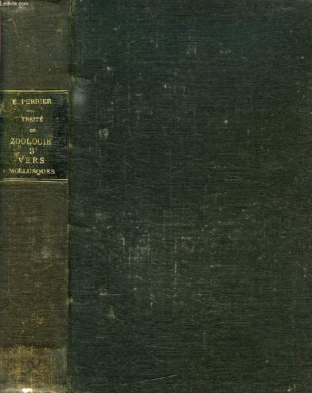 TRAITE DE ZOOLOGIE, FASCICULE 4 (TOME 3), VERS (SUITE), MOLLUSQUES