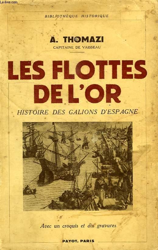 LES FLOTTES DE L'OR, HISTOIRE DES GALIONS D'ESPAGNE