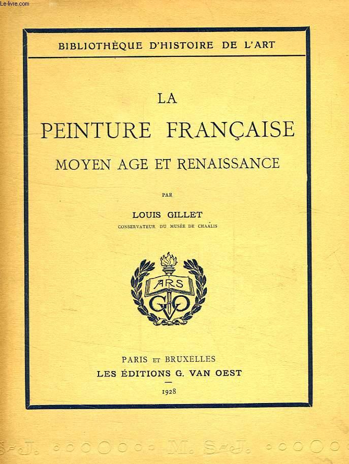 LA PEINTURE FRANCAISE, MOYEN AGE ET RENAISSANCE