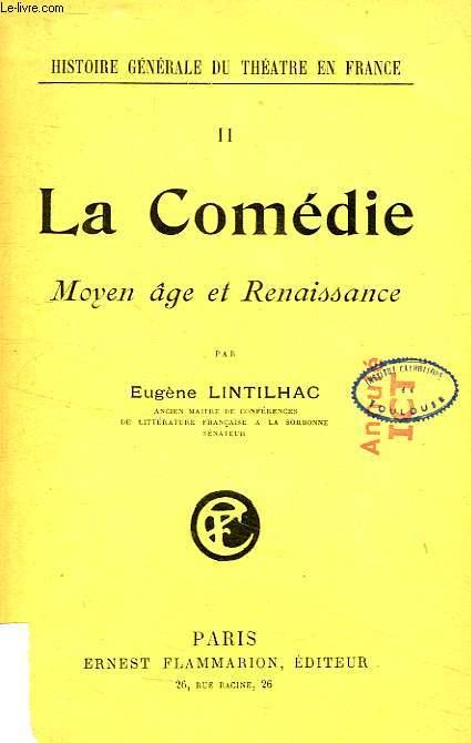 LA COMEDIE, MOYEN AGE ET RENAISSANCE