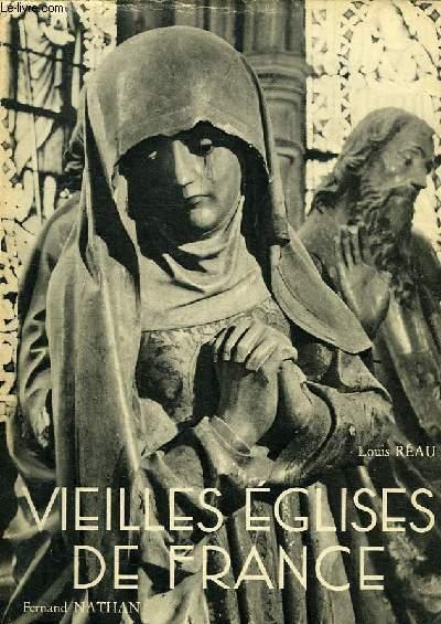 VIEILLES EGLISES DE FRANCE, TOME I
