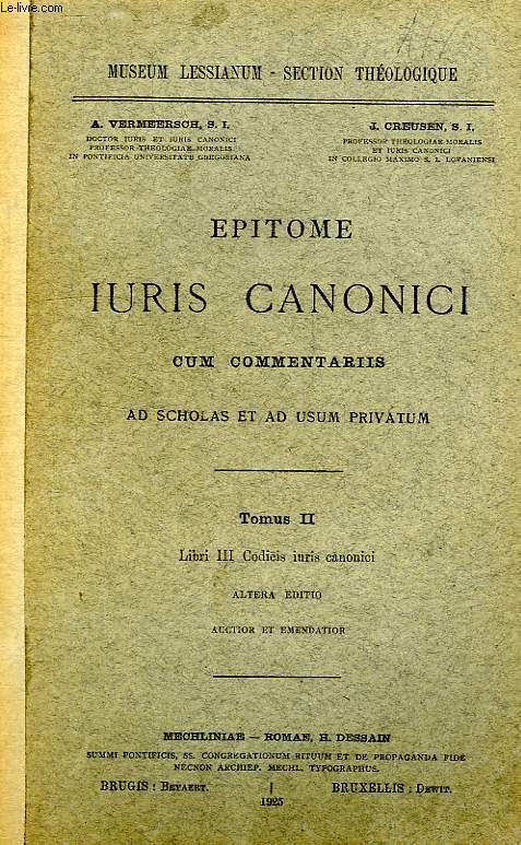EPITOME IURIS CANONICI CUM COMMENTARIIS, AD SCHOLAS ET AD USUM PRIVATUM, TOMUS II, LIBRI III CODICIS IURIS CANONICI