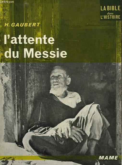 L'ATTENTE DU MESSIE
