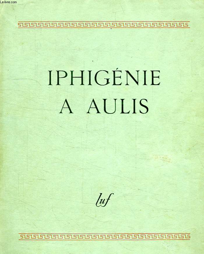 IPHIGENIE A AULIS, TRAGEDIE D'EURIPIDE