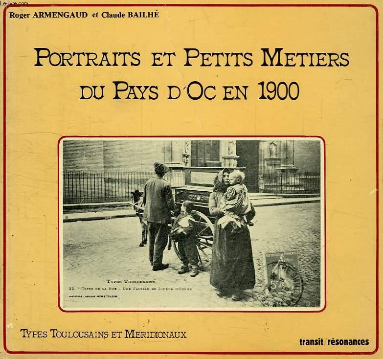 PORTRAITS ET PETITS METIERS DU PAYS D'OC EN 1900
