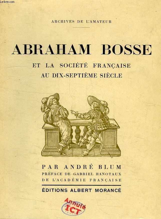 ABRAHAM BOSSE ET L SOCIETE FRANCAISE AU XVIIe SIECLE