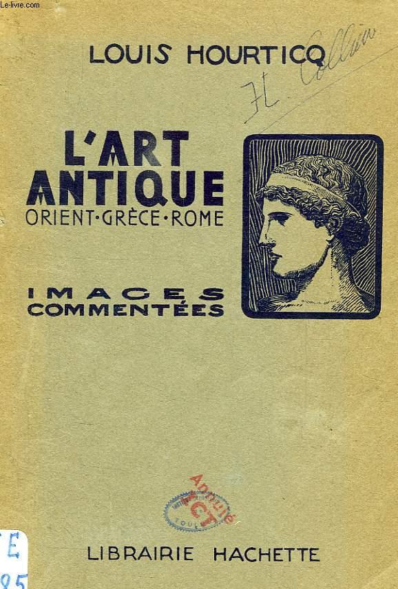 L'ART ANTIQUE, ALBUM D'IMAGES COMMENTEES