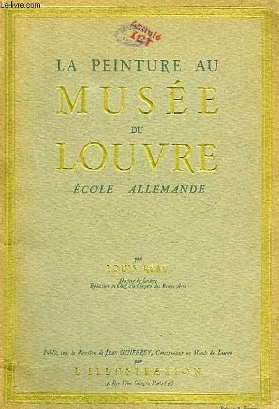 LA PEINTURE AU MUSEE DU LOUVRE, ECOLE ALLEMANDE