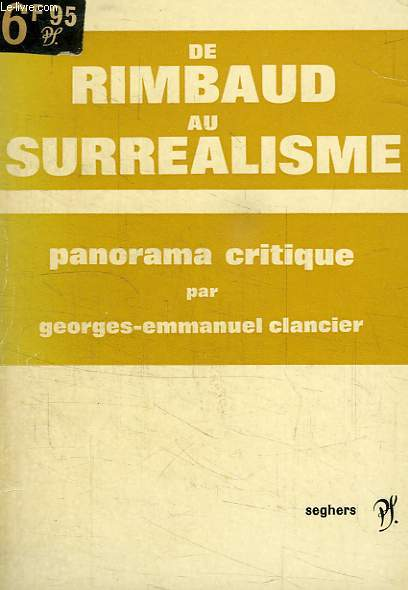 DE RIMBAUD AU SURREALISME, PANORAMA CRITIQUE