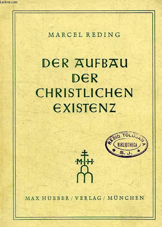 DER AUFBAU DER CHRISTLICHEN EXISTENZ