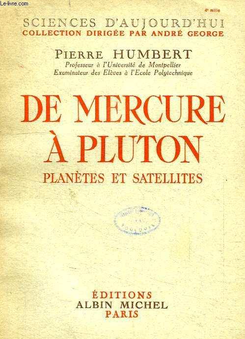 DE MERCURE A PLUTON, PLANETES ET SATELLITES