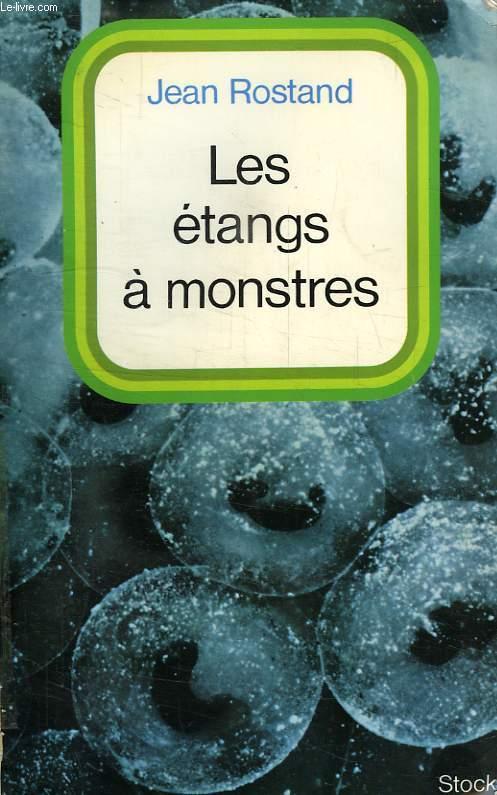 LES ETANGS A MONSTRES, HISTOIRE D'UNE RECHERCHE (1947-1970)