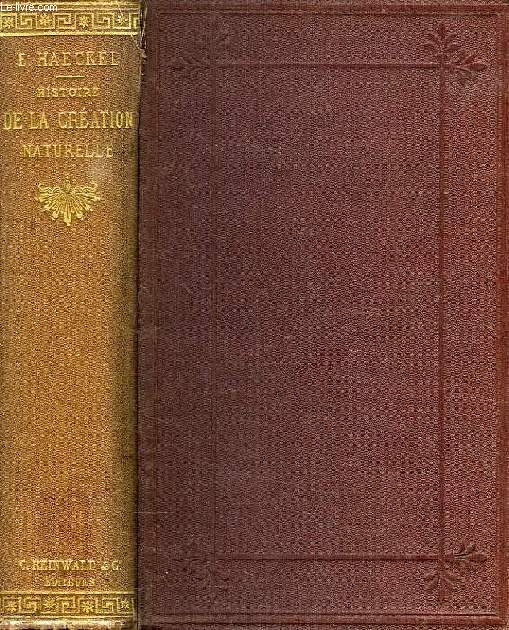 HISTOIRE DE LA CREATION DES ETRES ORGANISES D'APRES LES LOIS NATURELLES