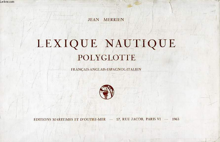 LEXIQUE NAUTIQUE POLYGLOTTE, FRANCAIS - ANGLAIS - ESPAGNOL - ITALIEN