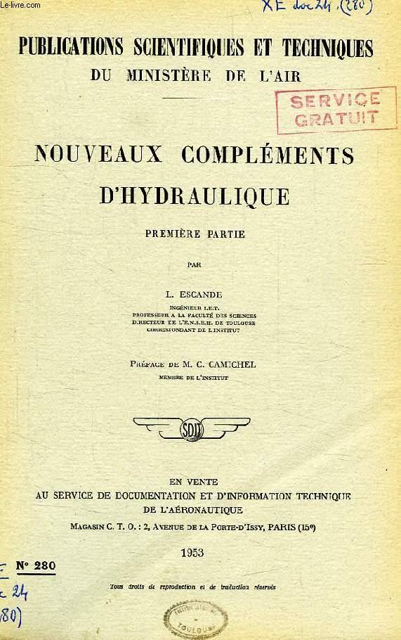 PUBLICATIONS SCIENTIFIQUES ET TECHNIQUES DU MINISTERE DE L'AIR 280, NOUVEAUX COMPLEMENTS D'HYDRAULIQUE, 1re PARTIE
