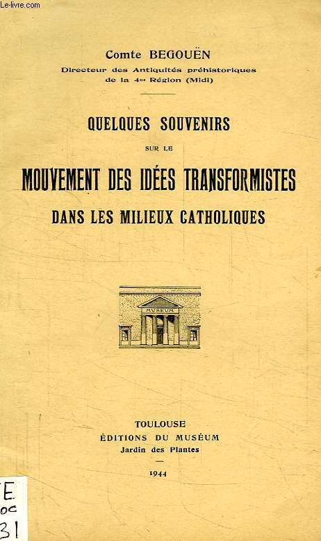 QUELQUES SOUVENIRS SUR LE MOUVEMENT DES IDEES TRANSFORMISTES DANS LES MILIEUX CATHOLIQUES