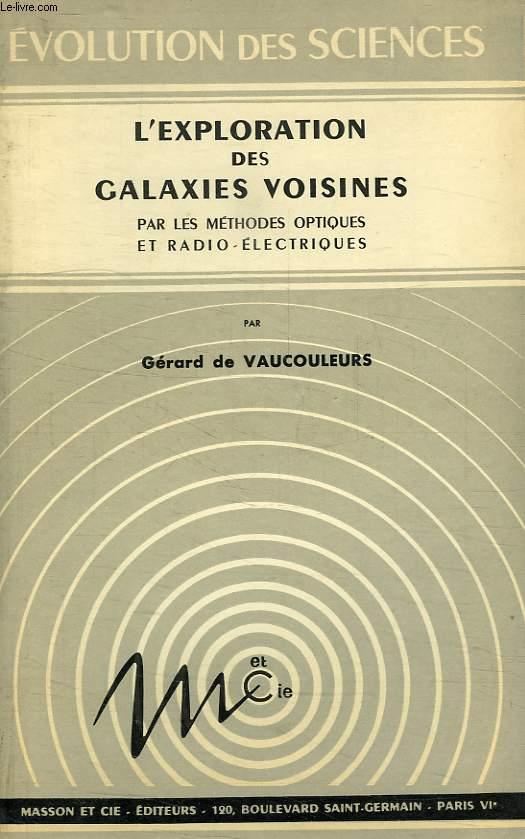L'EXPLORATION DES GALAXIES VOISINES PAR LES METHODES OPTIQUES ET RADIO-ELECTRIQUES