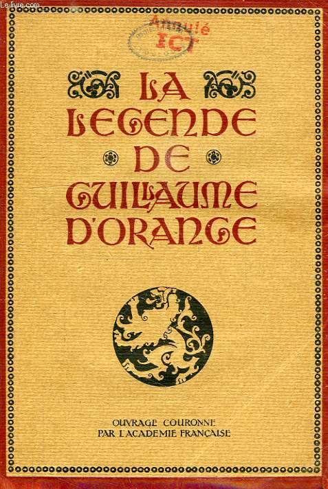 LA LEGENDE DE GUILLAUME D'ORANGE, RENOUVELEE