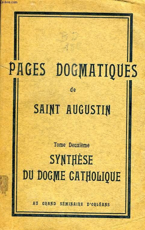 PAGES DOGMATIQUES DE SAINT AUGUSTIN, TOME II, SYNTHESE DU DOGME CATHOLIQUE