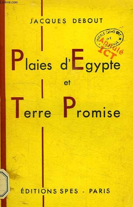 PLAIES D'EGYPTE ET TERRE PROMISE
