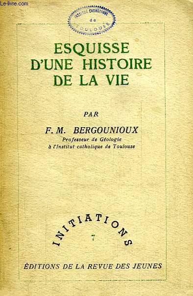 ESQUISSE D'UNE HISTOIRE DE LA VIE