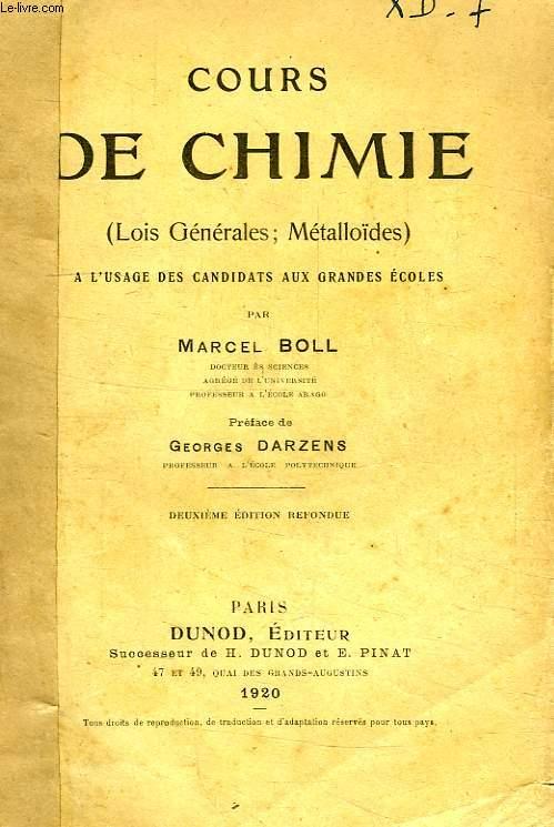 COURS DE CHIMIE (LOIS GENERALES, METALLOIDES), A L'USAGE DES CANDIDATS AUX GRANDES ECOLES