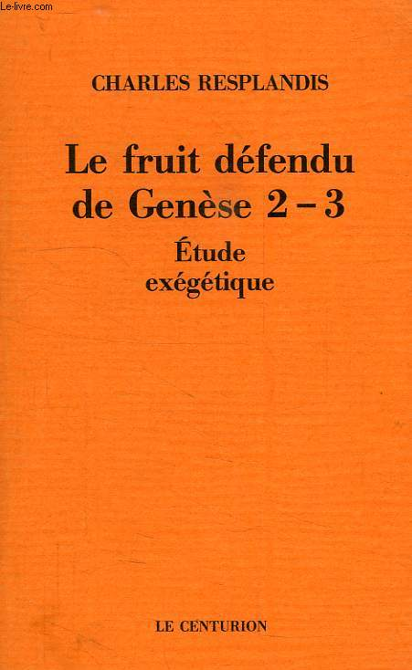 LE FRUIT DEFENDU DE GENESE 2-3, ETUDE EXEGETIQUE