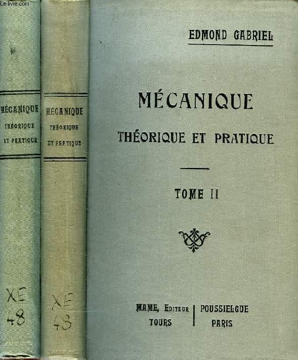 MECANIQUE THEORIQUE ET PRATIQUE, SUIVIE D'UN CALCUL DE PROBLEMES, 2 TOMES