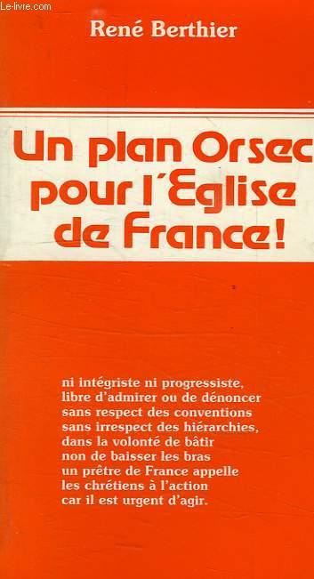 UN PLAN ORSEC POUR L'EGLISE DE FRANCE !