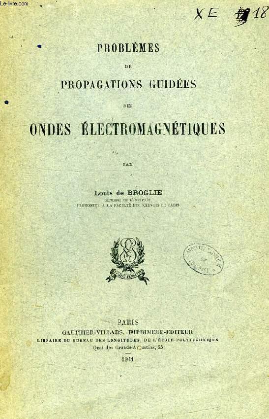 PROBLEMES DE PROPAGATIONS GUIDEES DES ONDES ELECTROMAGNETIQUES