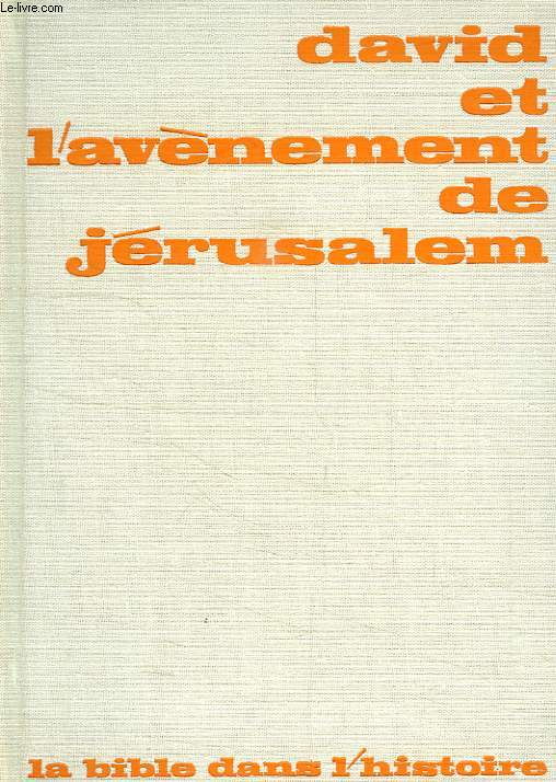DAVID ET L'AVENEMENT DE JERUSALEM