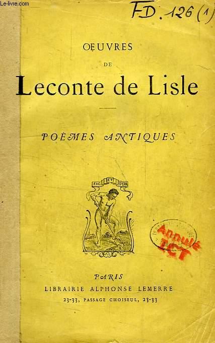 OEUVRES DE LECONTE DE LISLE, POEMES ANTIQUES