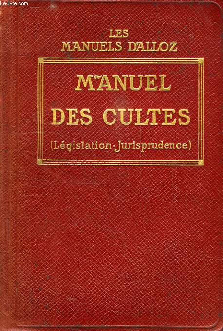 Manuel des cultes, legislation, jurisprudence