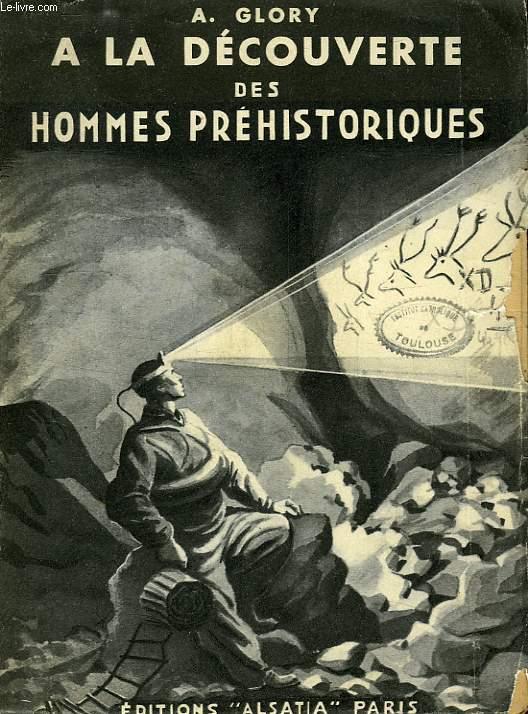 A LA DECOUVERTE DES HOMMES PREHISTORIQUES, EXPLORATIONS SOUTERRAINES