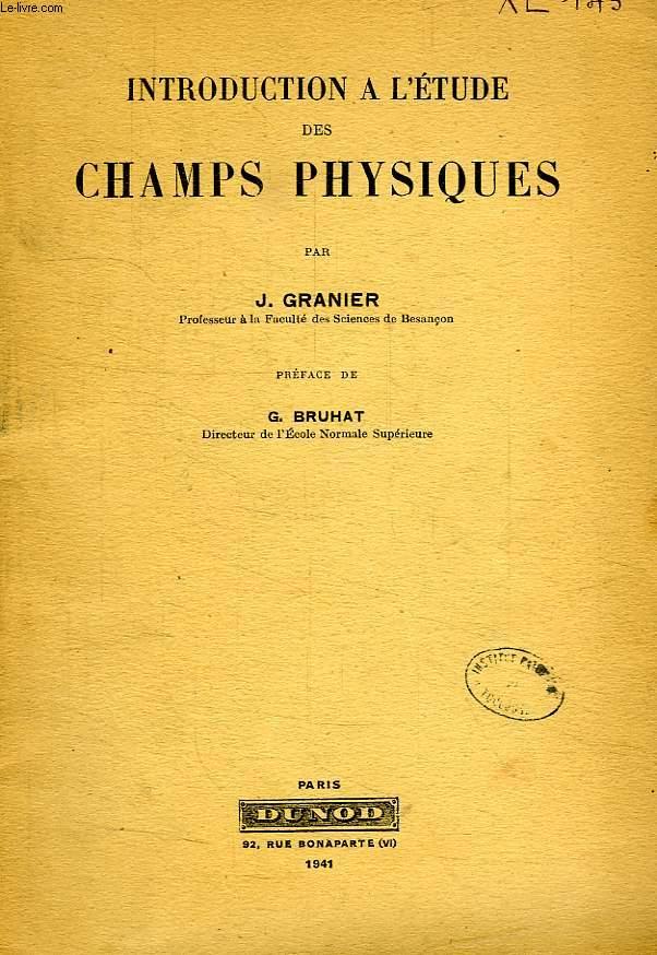 INTRODUCTION A L'ETUDE DES CHAMPS PHYSIQUES