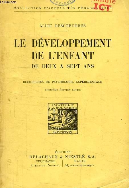 LE DEVELOPPEMENT DE L'ENFANT, DE DEUX A SEPT ANS, RECHERCHES EN PSYCHOLOGIE EXPERIMENTALE