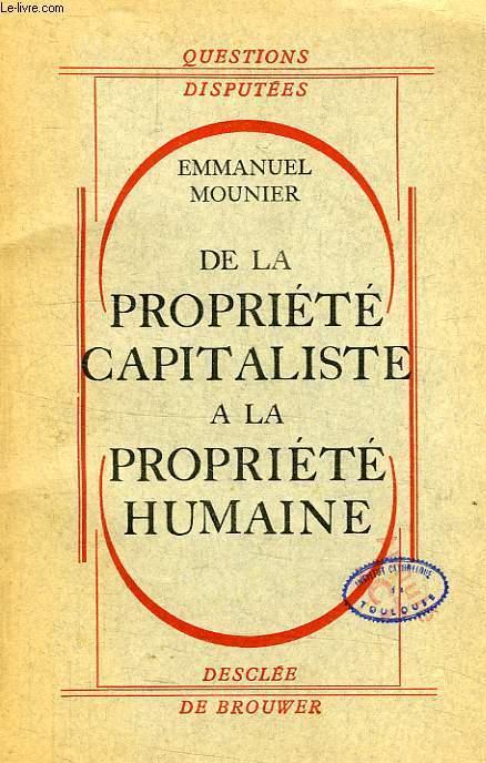 DE LA PROPRIETE CAPITALISTE A LA PROPRIETE HUMAINE