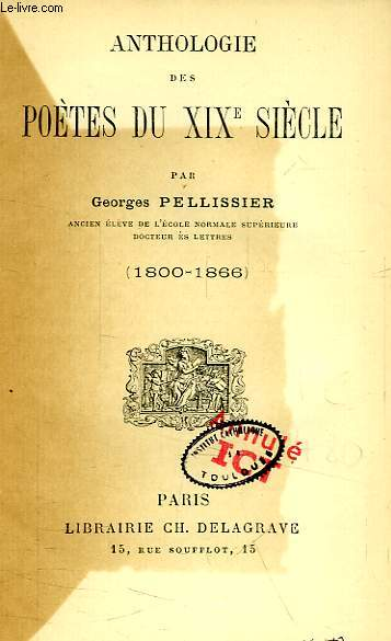 ANTHOLOGIE DES POETES DU XIXe SIECLE (1800-1866)