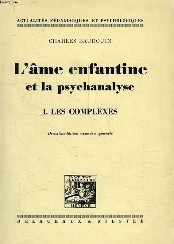 L'AME ENFANTINE ET LA PSYCHANALYSE, TOME I, LES COMPLEXES