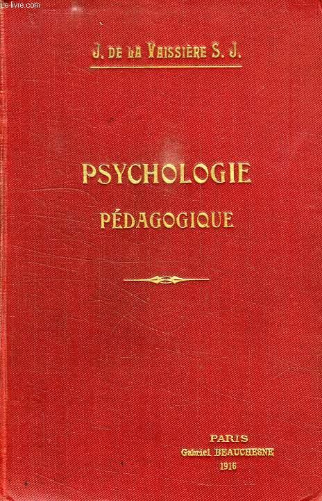 PSYCHOLOGIE PEDAGOGIQUE, L'ENFANT, L'ADOLESCENT, LE JEUNE HOMME