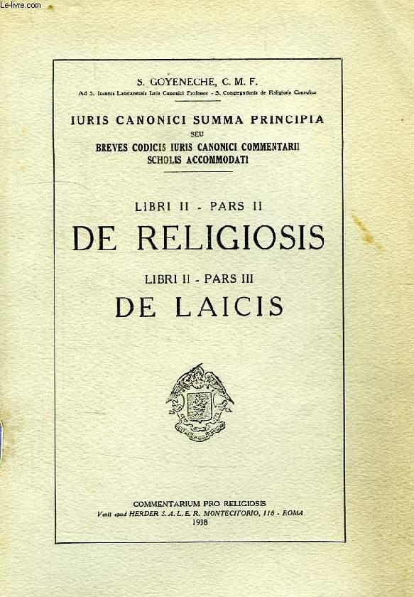 IURIS CANONICI SUMMA PRINCIPIA, SEU BREVES CODICIS IURIS CANONICI COMMENTARII SCHOLIS ACCOMODATI, PARTES II ET III, LIBRI II, PARS II, DE RELIGIOSIS