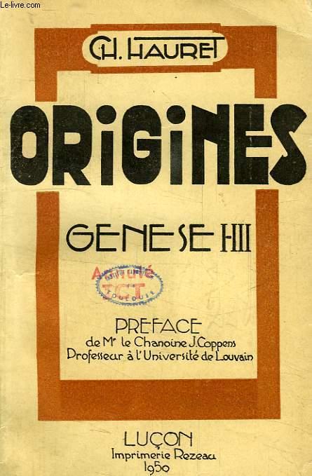 ORIGINES DE L'UNIVERS ET DE L'HOMME D'APRES LA BIBLE (Gen. I-III)