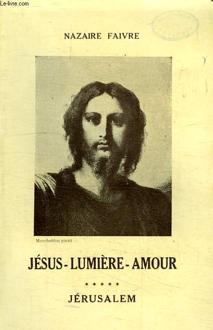 JESUS LUMIERE-AMOUR, TOME V, JERUSALEM