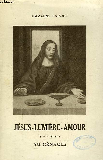 JESUS LUMIERE-AMOUR, TOME VI, AU CENACLE