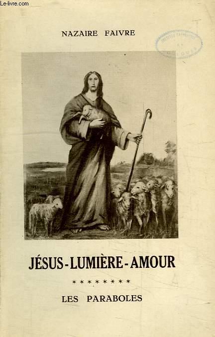 JESUS LUMIERE-AMOUR, TOME VIII, LES PARABOLES