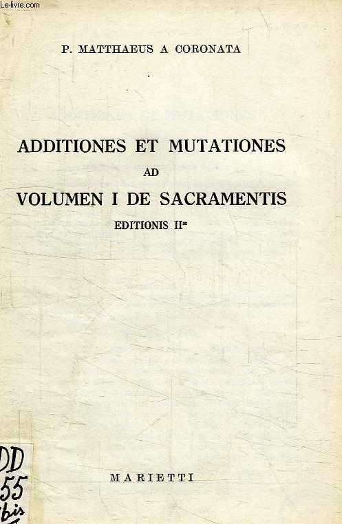 ADDITIONES ET MUTATIONES AD VOLUMEN I DE SACRAMENTIS
